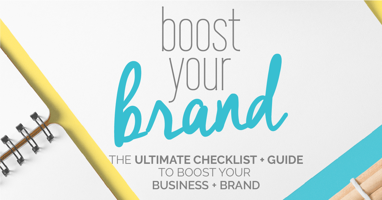 Boost Your Brand - Guide + Checklist with 25 things you can do to boost your business. Boost through branding, design, sales funnels, social sharing. Fabi Paolini