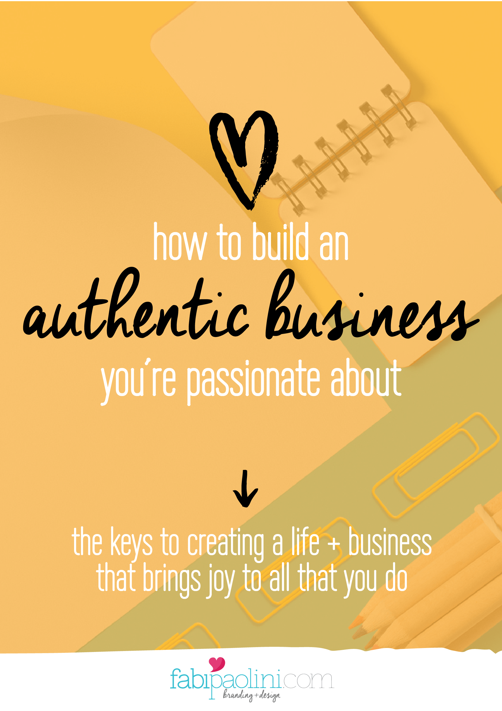 e5b357ed6a Being authentic in business means being true to who you are and what you  love. But