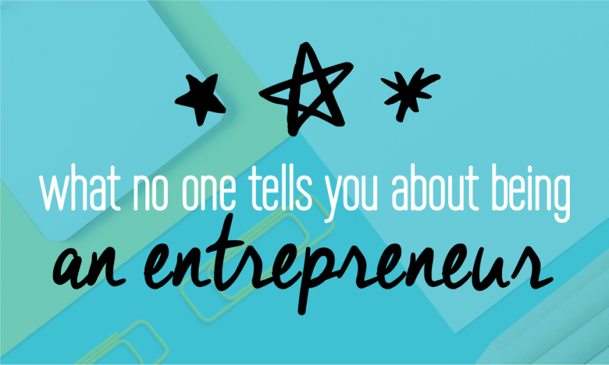 What no one tells you about being an entrepreneur. Business secrets and advice to help you succeed as an entrepreneur. Business success and truths. Fabi Paolini. Branding + Web Design + Strategy