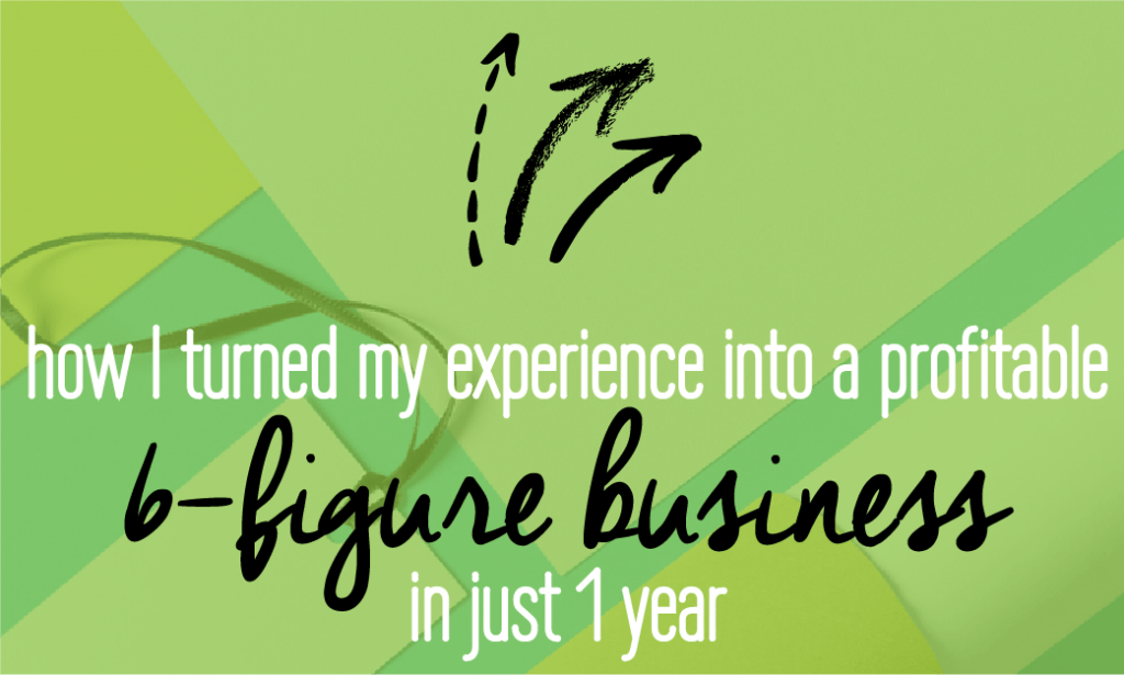 How I turned my experience into a 6-figure business. Read on to find out how you can turn your knowledge into a profitable business. Includes an online business plan template you need to fill out!