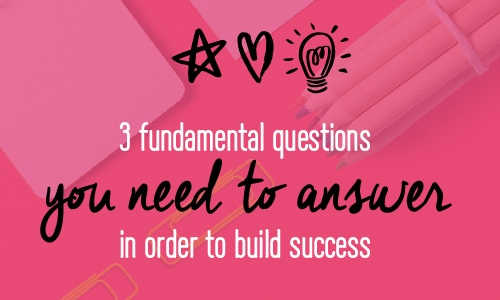 3 Questions every single entrepreneur needs to ask in order to build success in their businesses | Fabi Paolini | Brand Strategy + Marketing Coach