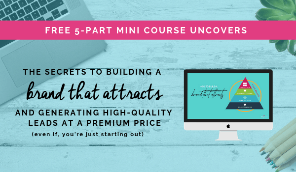 Free mini course: The Secrets to building a brand that attracts and generating high-quality leads at a premium price (even if, you're just starting out) | Brand strategy for entrepreneurs Fabi Paolini