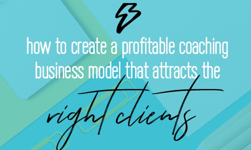 How to change your 9-5 into a 6-figure coaching business (part 2): Creating a profitable business model that attracts the right clients. Fabi Paolini Brand strategy coach business marketing