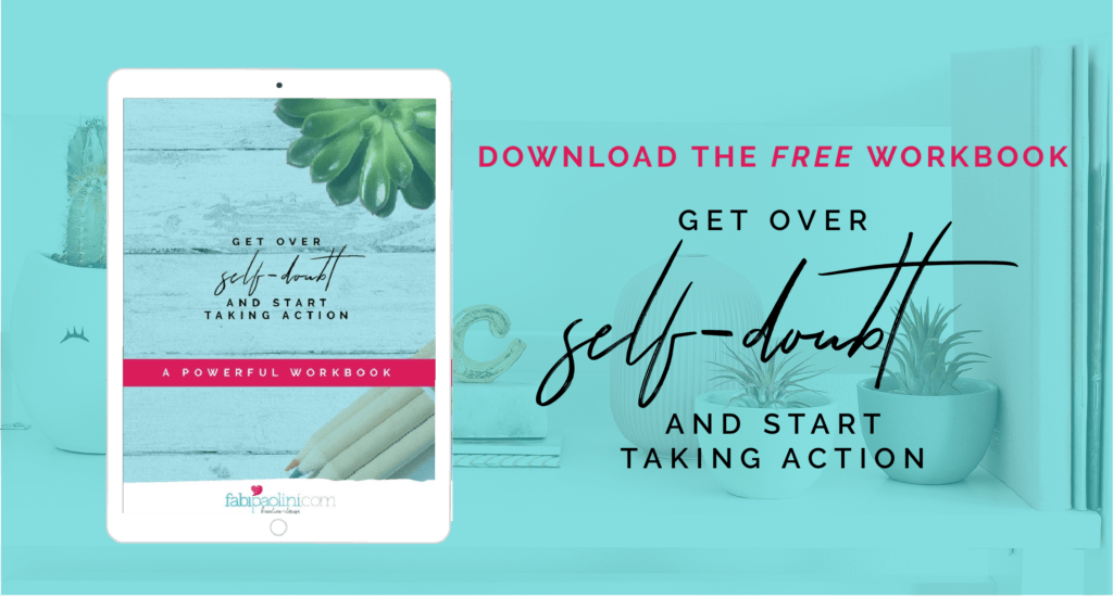 How to overcome self-doubt and start taking action as an entrepreneur. Fabi Paolini. brand strategy coach