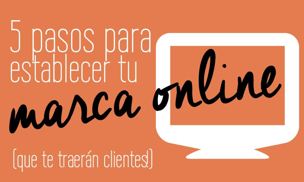 5 pasos para establecer tu marca online por Fabi Paolini