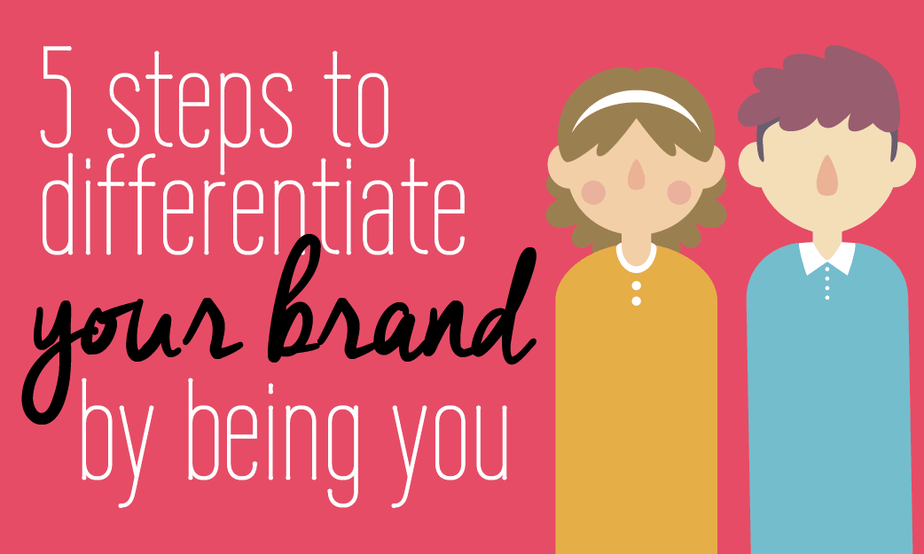 5 steps to differentiate your brand by being youruniqune you fabi paolini branding design