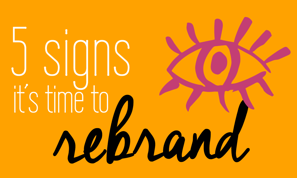5 signs it's time to rebrand redo your logo and image Fabi Paolini branding + design