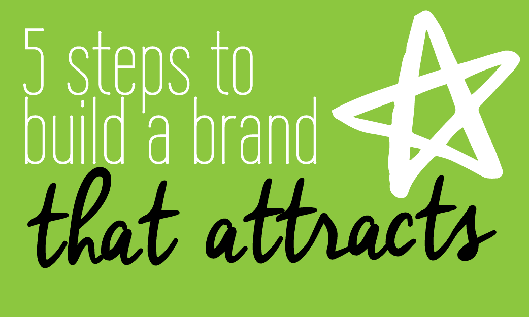 5 steps to build a brand that attracts Fabi Paolini Branding + design