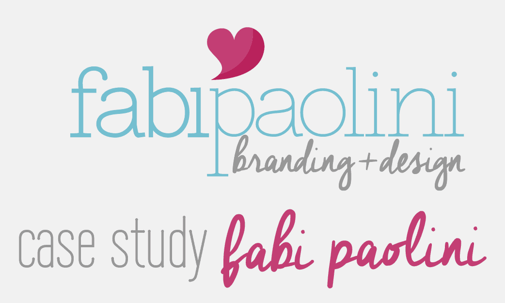 Case Study Fabi Paolini Branding + Design Logo Image Look and Feel