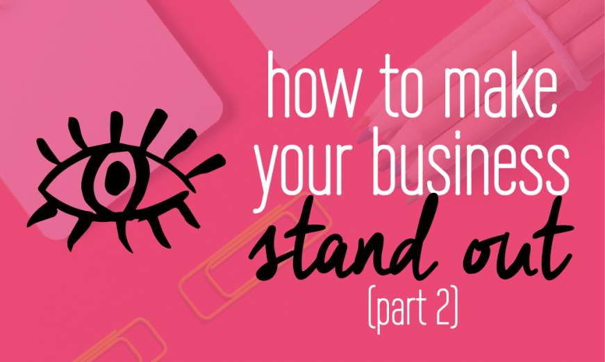 How to make your business stand out. Brand differentiation. Branding, entrepreneur Part 2. Guide and Checklist with 25 strategies you can apply for your business today included