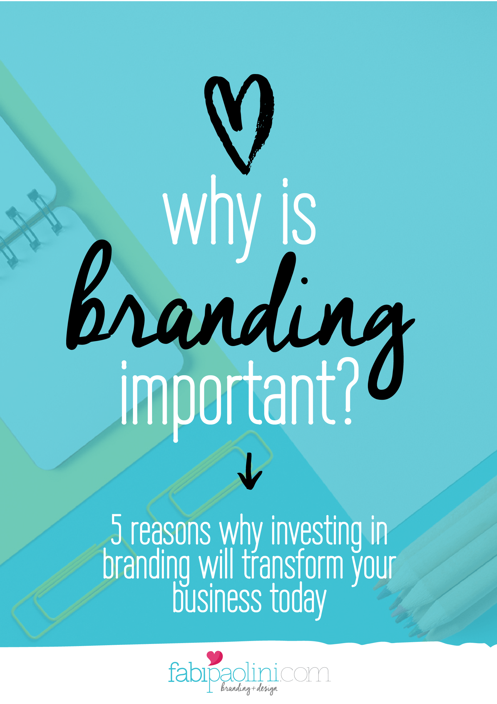 Why is Branding Important? 5 reasons why investing in branding will transform your business today. Click to read more