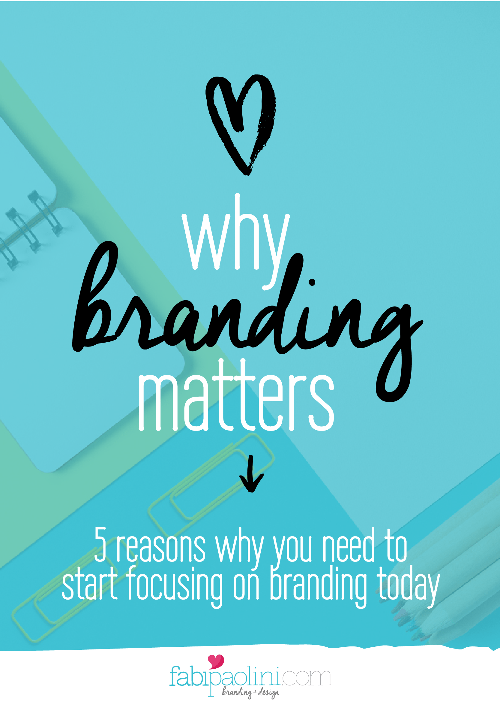 Why branding matters and is important. 5 reasons why you need to start focusing on branding today. Click to read more.