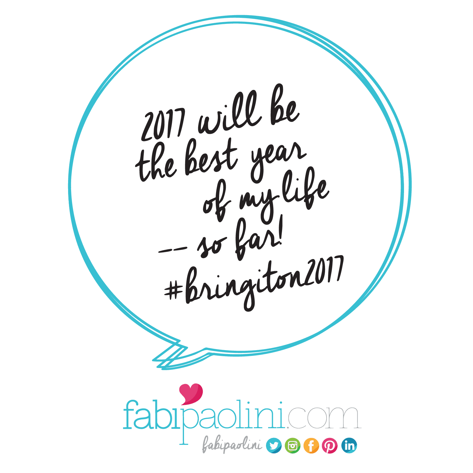 2017 will be the best year of my life -- so far! Inspiring + motivational quotes. Fabi Paolini