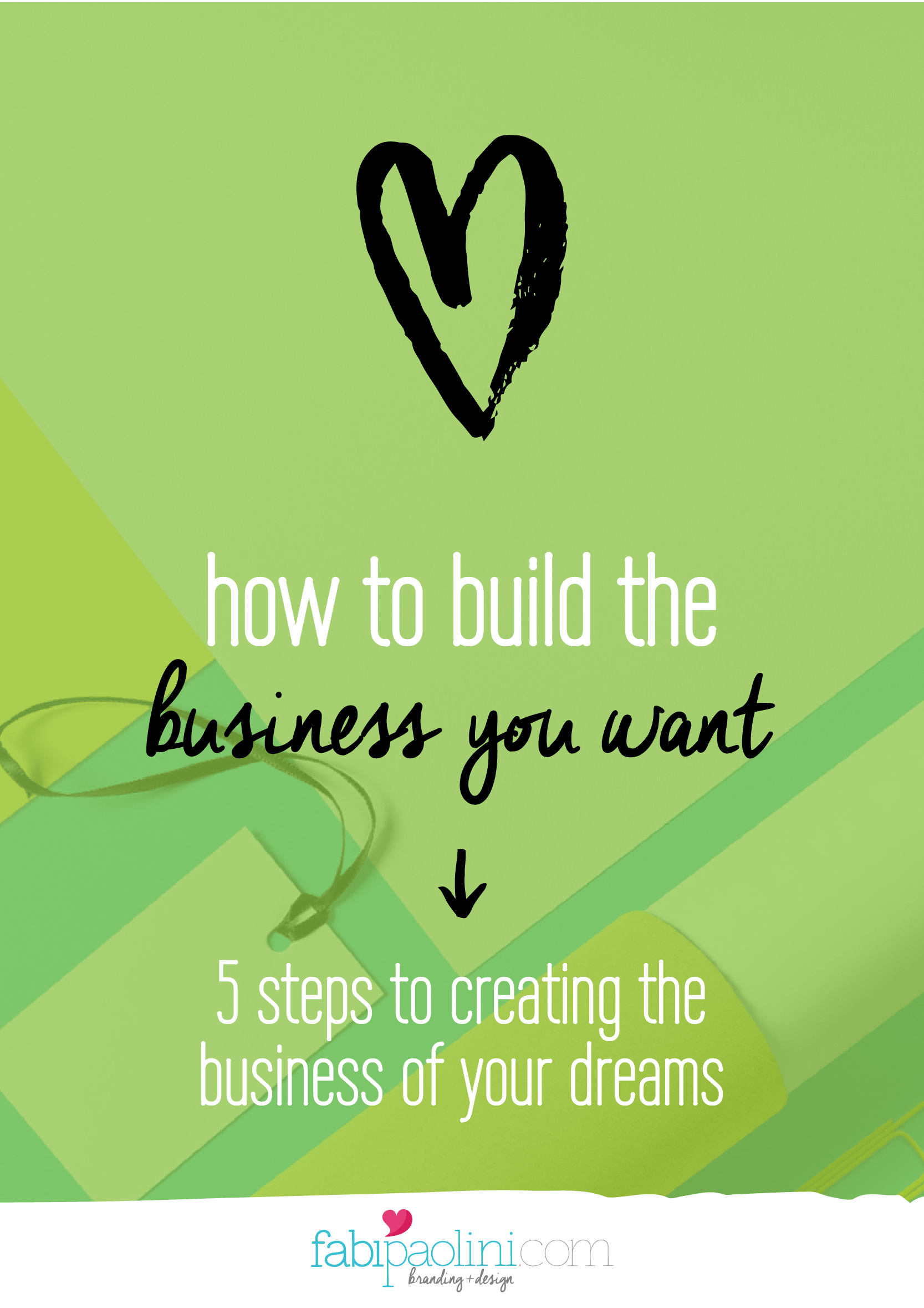 How to build the business you want. 5 steps to creating the business you love and dream of. Check it out!  There's a free guide inside