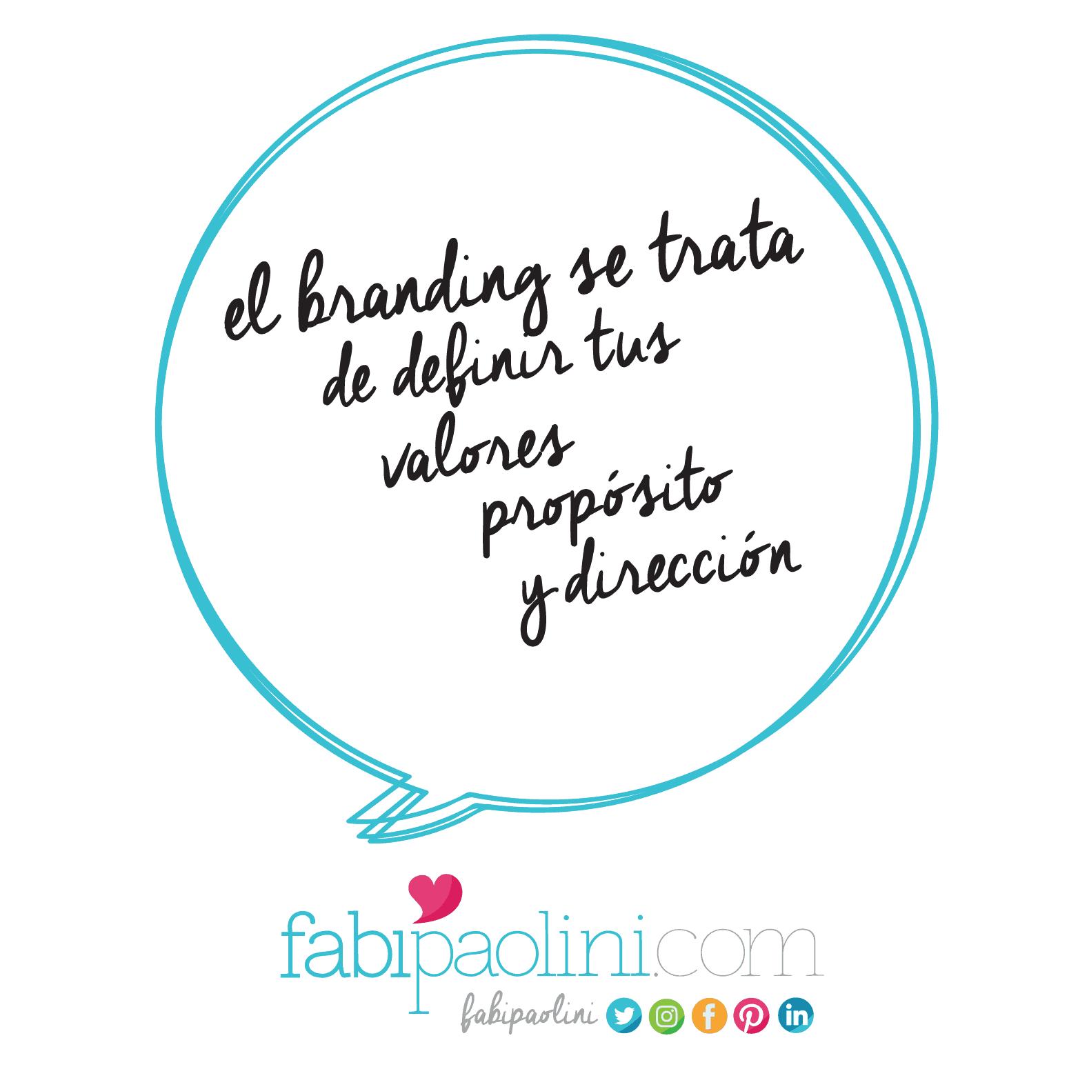 El branding se trata de definir tus valores, propósito y dirección