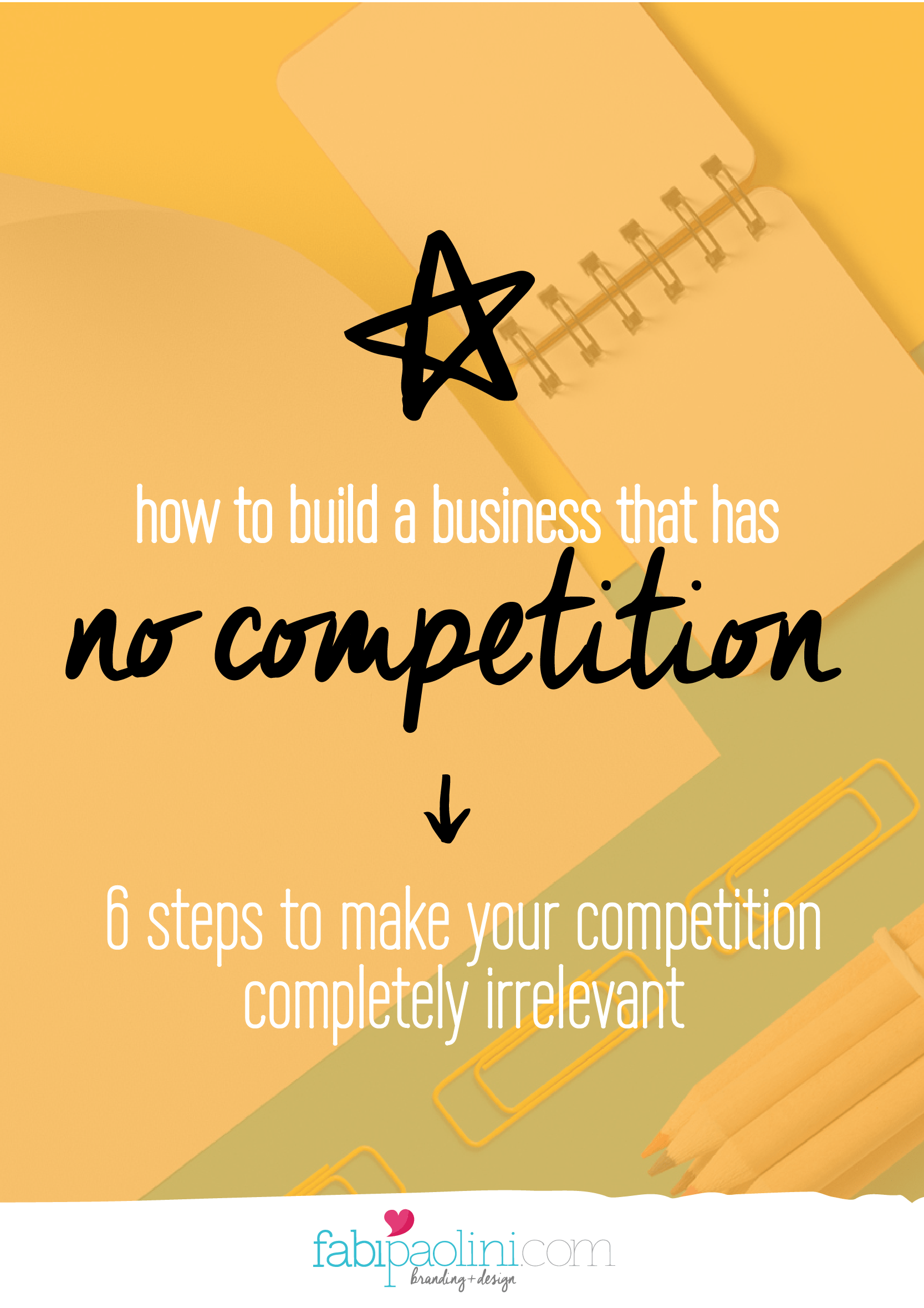 How to build a business that has no competition. Isn't that what we all want? This is how you do it (free guide inside!)