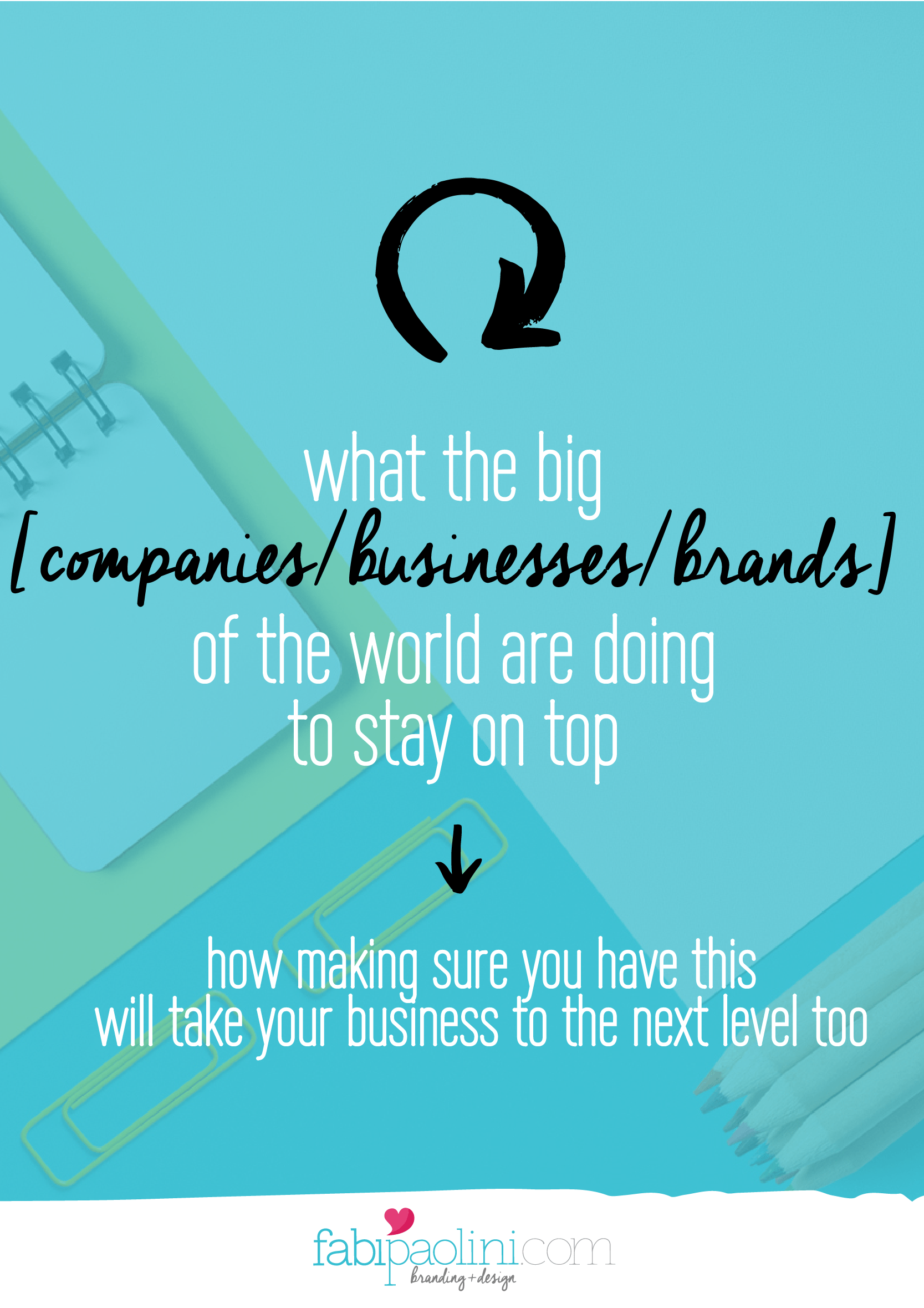 What the big businesses, companies and brands are doing to stay on top and what YOU could be doing to stay on top too! Branding