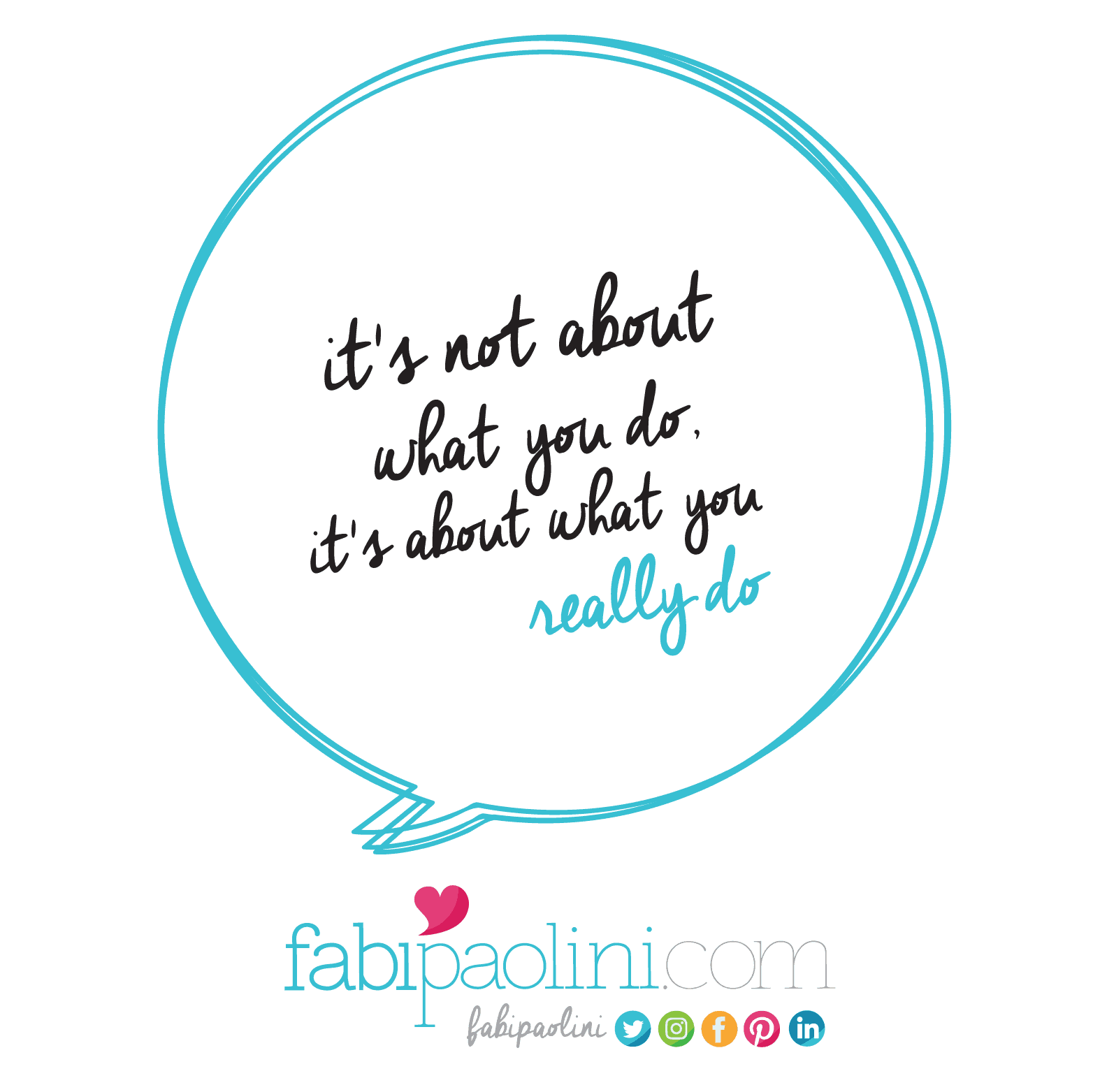 It's not about what you do, it's about what you really do. Fabi Paolini Branding + Design + Entrepreneur. Transform your business