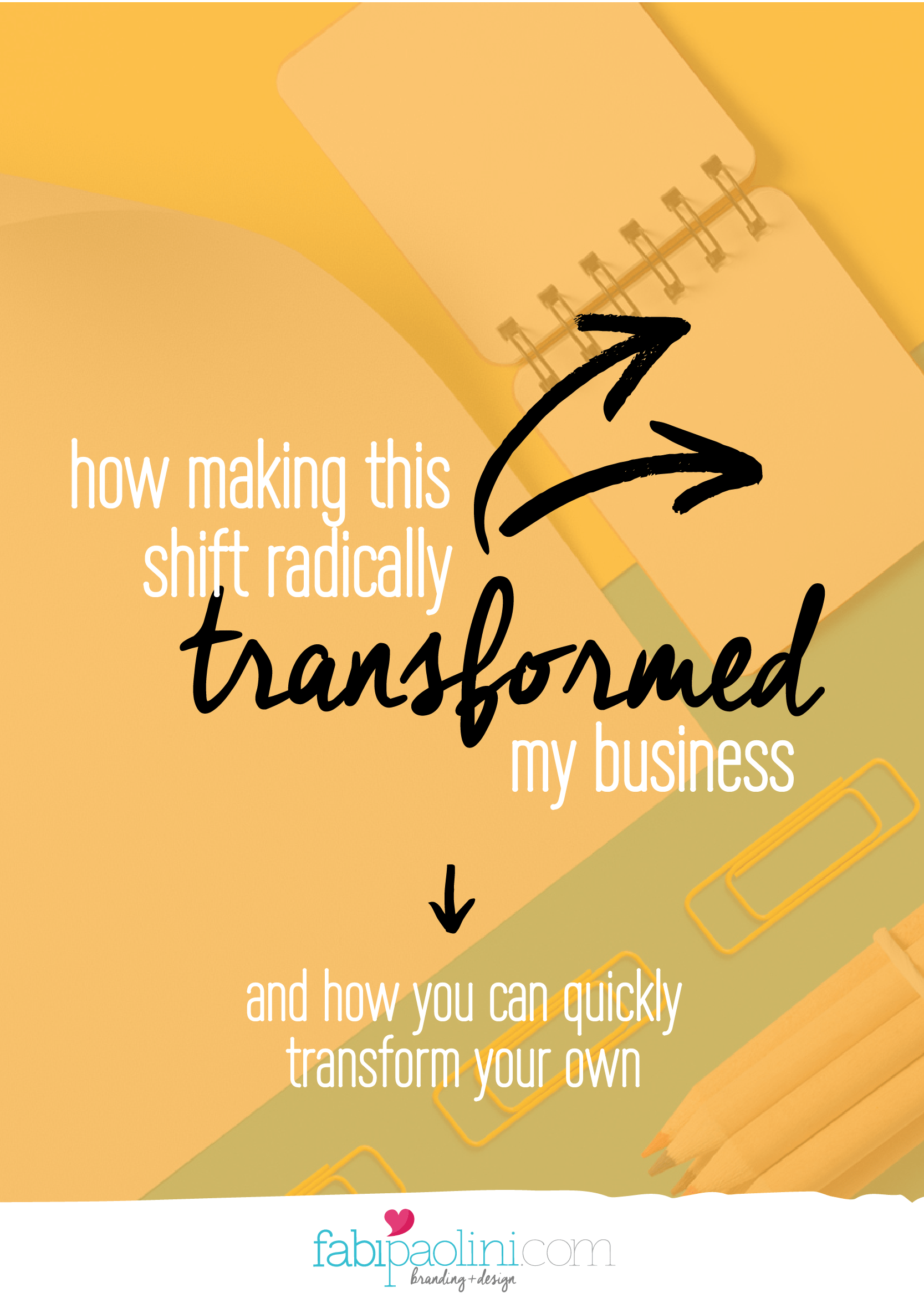 How making this shift radically transformed my business and how it can transform yours.