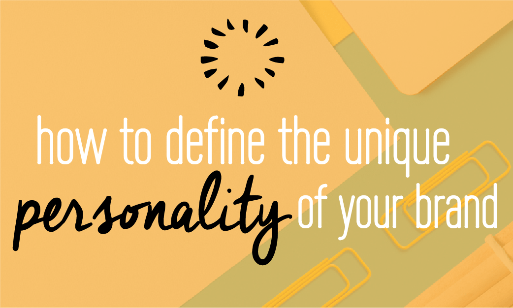 How to define the unique personality of your brand | Branding | Brand Archetypes | Business personality for entrepreneurs