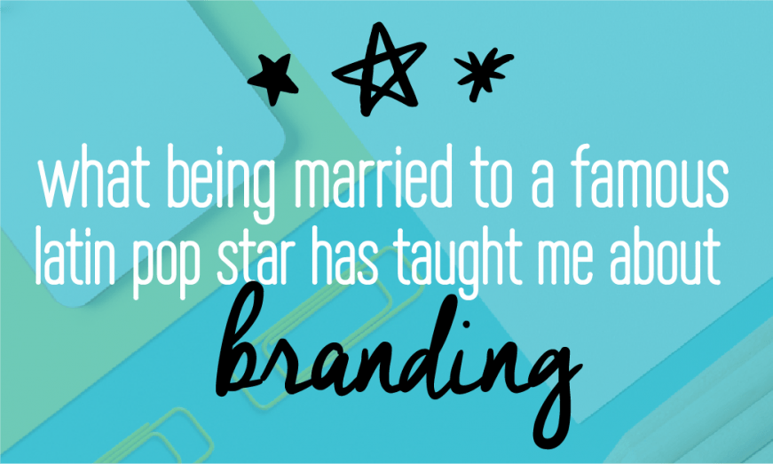 Lessons in branding | What being married to a famous latin pop star has taught me about branding | Brand | Brand identity | Brand strategy | Read to find out more. This is really cool!