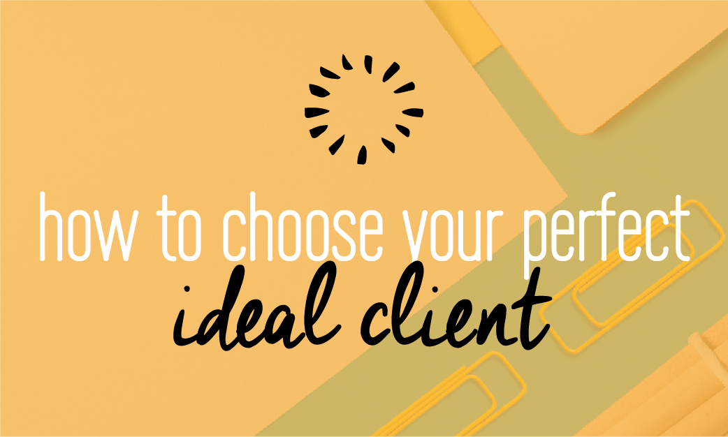 Choosing your ideal client and creating a statement about the audience you take on as clients. Branding and business