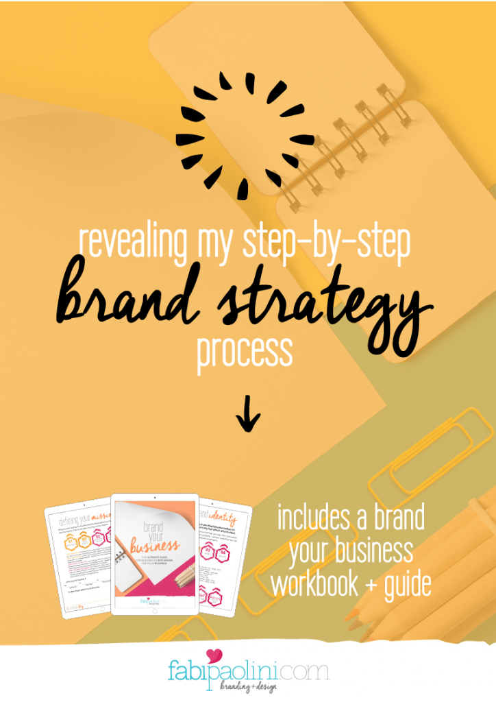 My complete step-by-step brand strategy process I use to build successful brands that attracts. Fabi Paolini Brand strategy and design