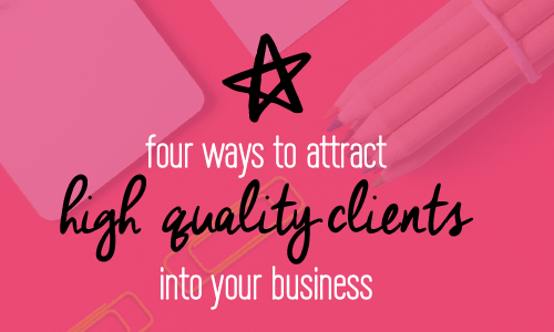 4 ways to attract high quality, high end clients into your business and thrive | Fabi Paolini Brand Strategy Coach | Entrepreneur online