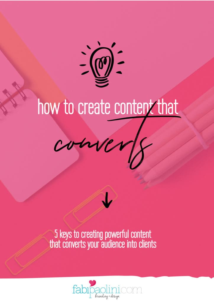 How to create powerful content that converts so that your marketing can turn your audience into clients. Fabi Paolini. brand strategy coach for entrepreneurs online