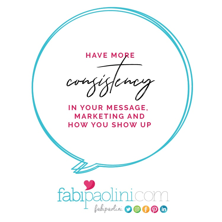 Creating more alignment in your business comes from having more consistency in your message, marketing and the way you show up. Fabi Paolini. Brand strategy and online business coach