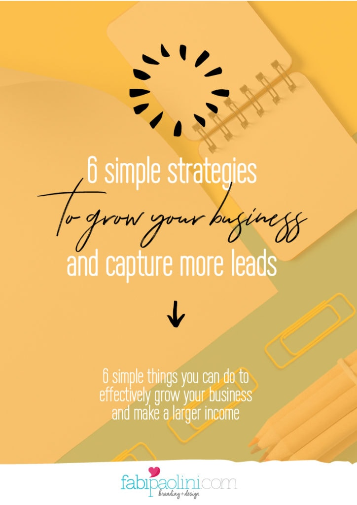 These are the top 6 things you can do to grow your business in the coming year if you are an coach, consultant or service provider   Fabi Paolini brand strategy business coach