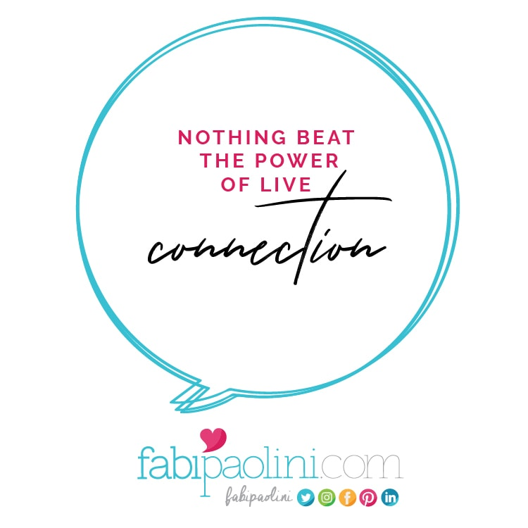 Nothing beats the power of live connection Fabi Paolini Brand strategy online business coach
