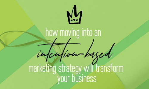 How moving into an intention based marketing strategy will transform your business|Fabi Paolini Brand Strategy Online Business Coach