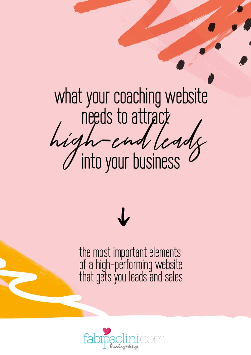 What your coaching website needs in order to attract high-end leads into your business | Brand Strategy + messaging for conversion | Fabi Paolini Brand Strategy Coach Branding Web Design for Online Business