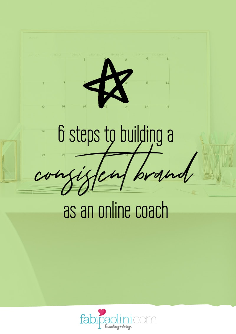 steps to build a consistent brand as an online coach fabi paolini brand strategy