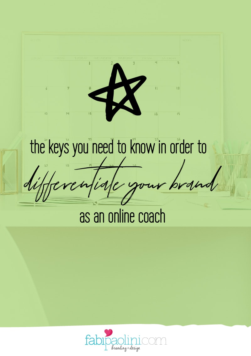 the keys to differentiating your brand as an online coach. fabi paolini brand strategy