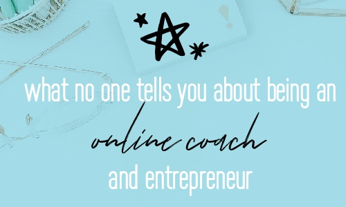 What no one tells you about being an online coach and entrepreneur. Business secrets and advice to help you succeed as an entrepreneur. | Fabi Paolini Brand Strategy and Marketing